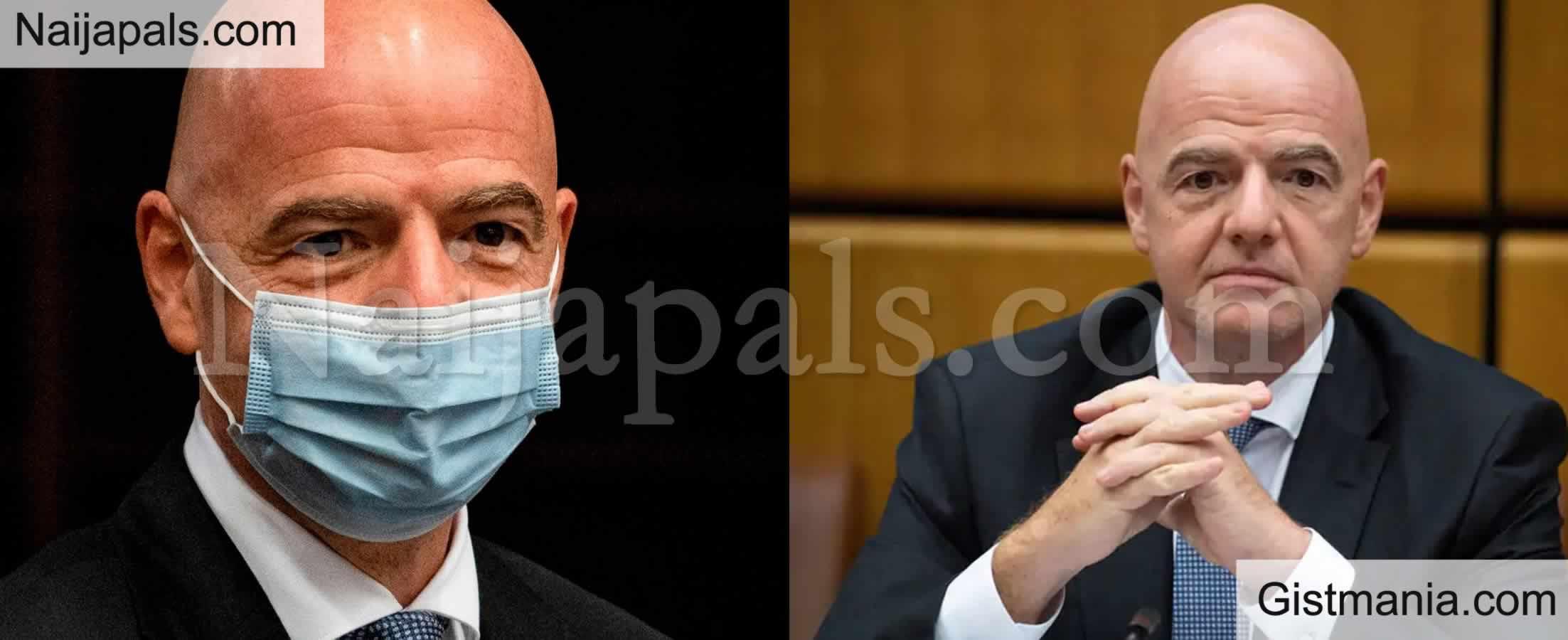 <img alt='.' class='lazyload' data-src='https://img.gistmania.com/emot/comment.gif' /> FIFA President, <b>Gianni Infantino Tests Positive For Coronavirus</b>