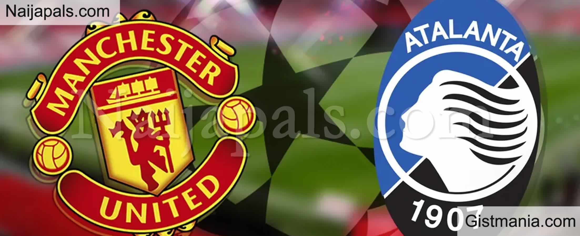 <img alt='.' class='lazyload' data-src='https://img.gistmania.com/emot/soccer.gif' /> <b>Manchester United v Atalanta : UEFA Champion's League Match, Team News, Goal Scorers and Stats</b>