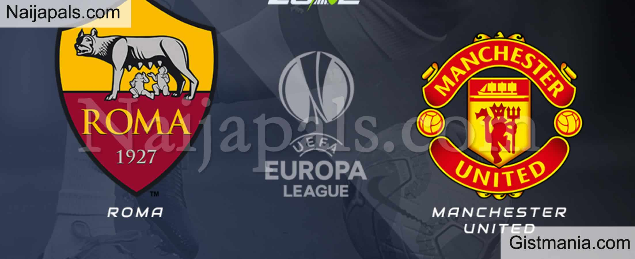 <img alt='.' class='lazyload' data-src='https://img.gistmania.com/emot/soccer.gif' /> <b>Roma v Manchester United : UEFA Europa League Match, Team News, Goal Scorers and Stats</b>