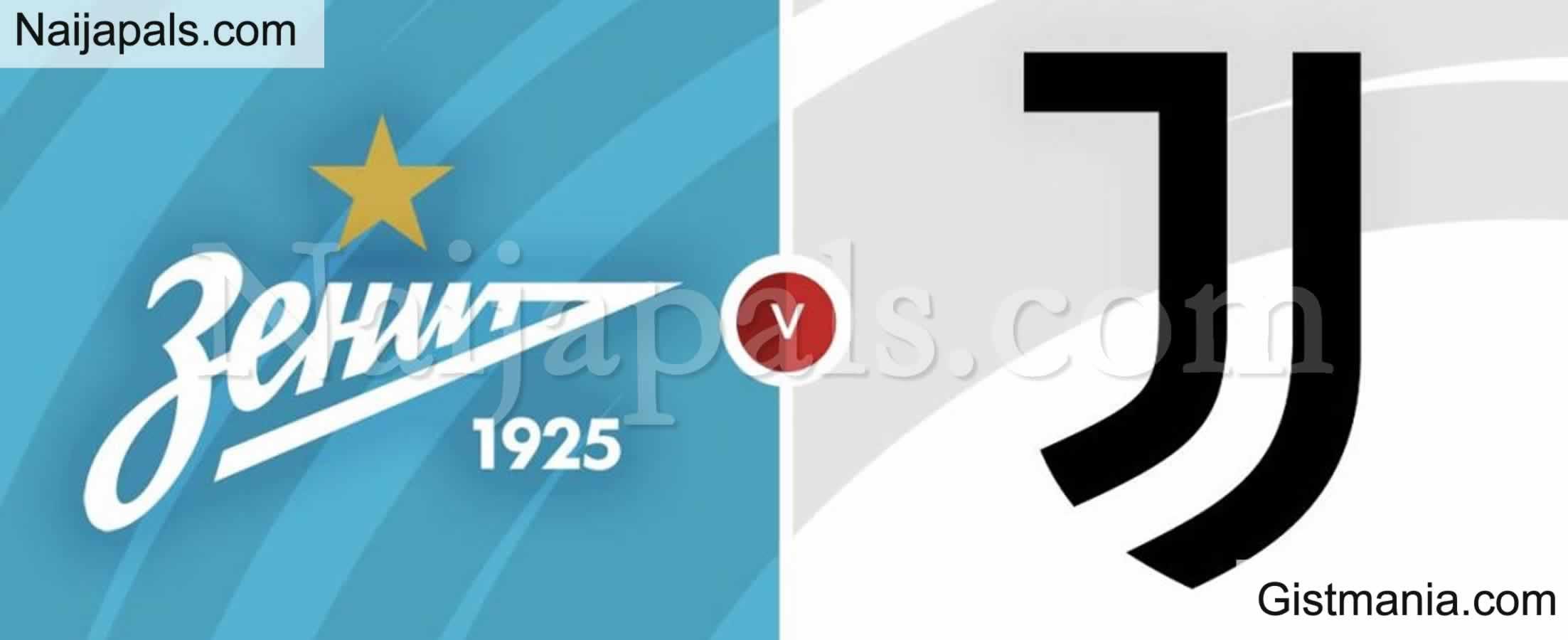 <img alt='.' class='lazyload' data-src='https://img.gistmania.com/emot/soccer.gif' /> <b>Zenit St.Petersburg v Juventus: UEFA Champion's League Match, Team News, Goal Scorers and Stats</b>