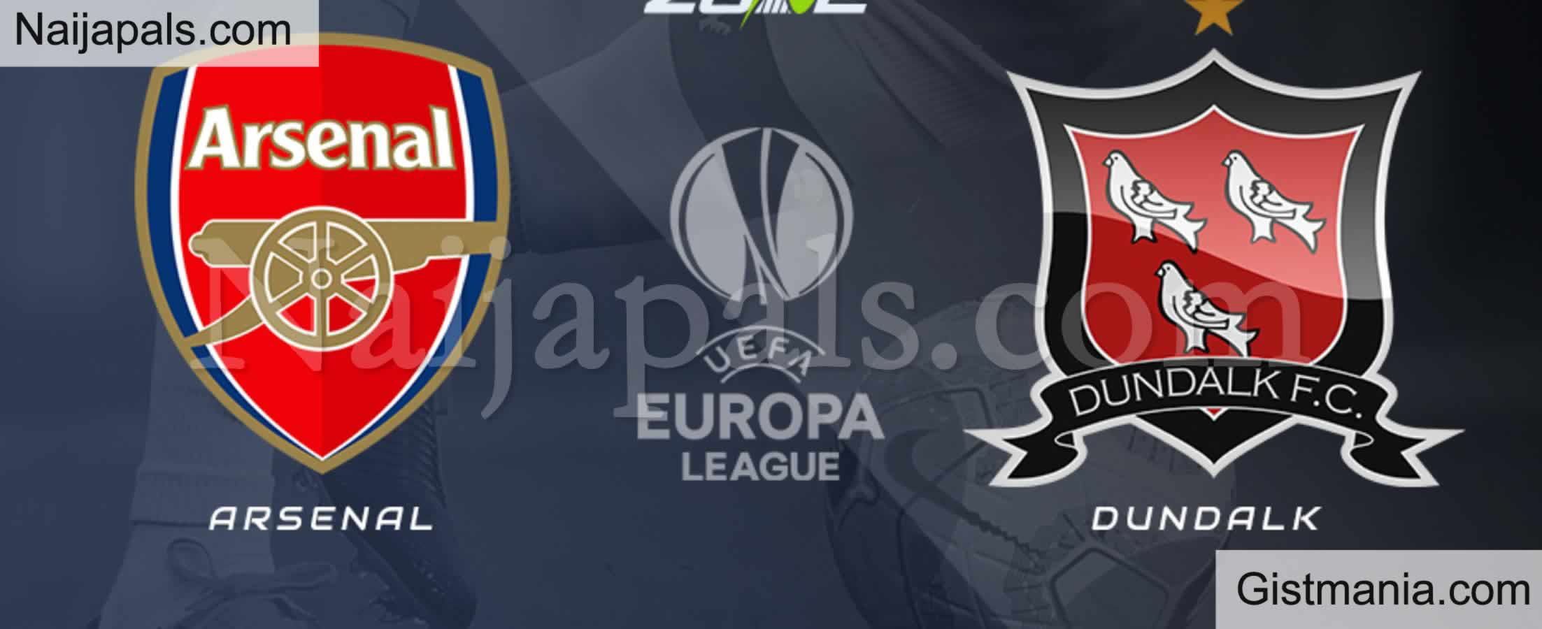 <img alt='.' class='lazyload' data-src='https://img.gistmania.com/emot/soccer.gif' /> <b>Arsenal v Dundalk : UEFA Europa League Match, Team News, Goal Scorers and Stats</b>
