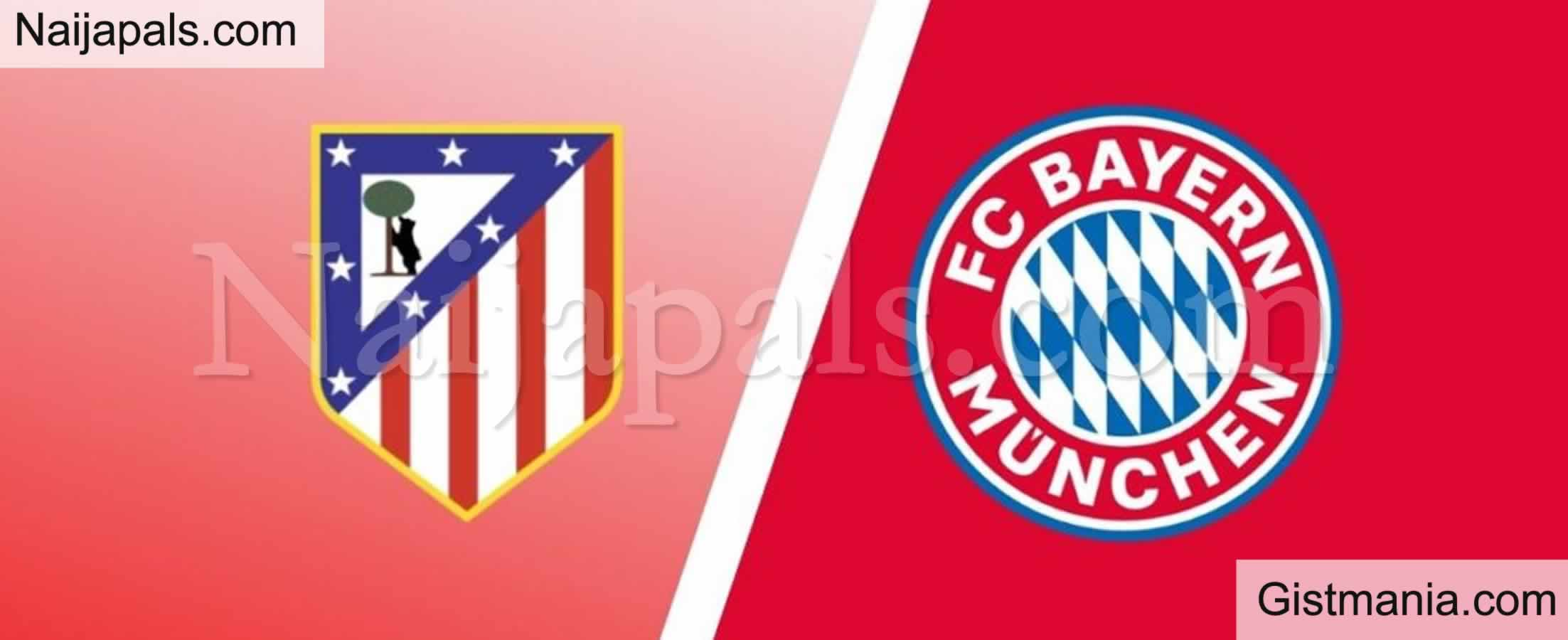 <img alt='.' class='lazyload' data-src='https://img.gistmania.com/emot/soccer.gif' /> <b>Atletico Madrid v Bayern Munich: UEFA Champions League Match, Team News, Goal Scorers and Stats</b>