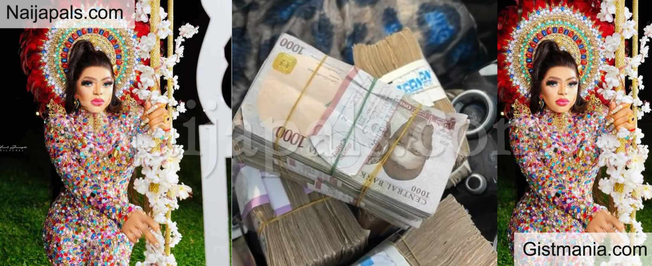 <img alt='.' class='lazyload' data-src='https://img.gistmania.com/emot/photo.png' /> Photo: <b>Crossdresser, Bobrisky Flaunts N2M Cash From His Boyfriend For Weekend Turn Up</b>