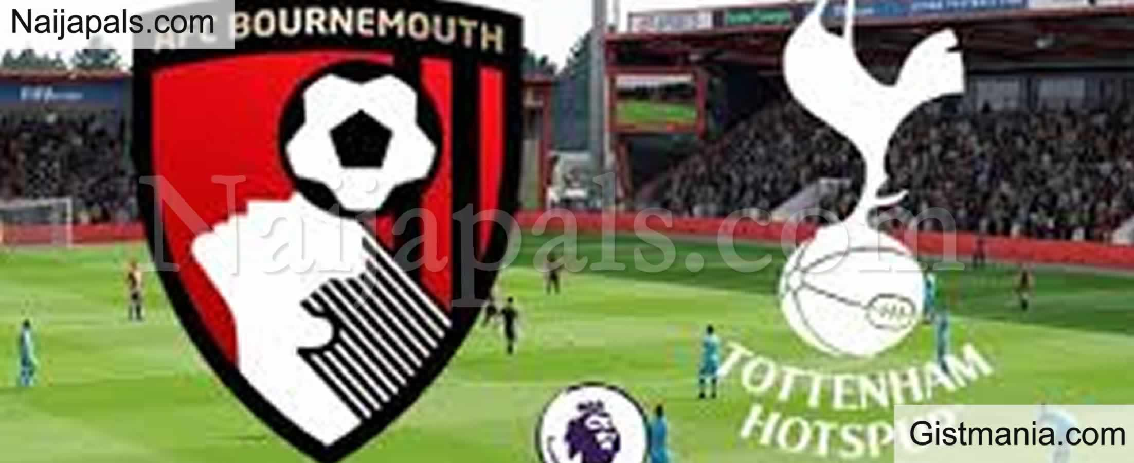 <img alt='.' class='lazyload' data-src='https://img.gistmania.com/emot/soccer.gif' /> <b>Bournemouth v Tottenham : English Premier League Match, Team News, Goal Scorers and Stats</b>