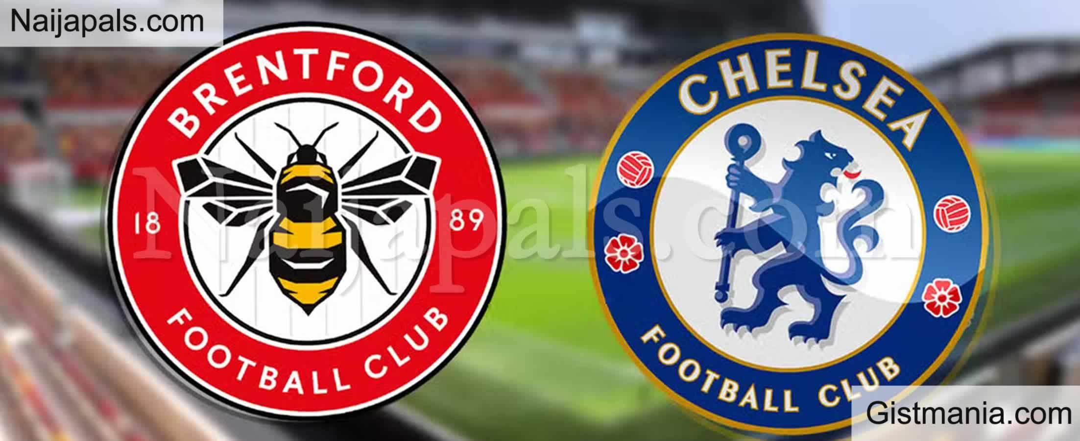 <img alt='.' class='lazyload' data-src='https://img.gistmania.com/emot/soccer.gif' /> <b>Brentford v Chelsea : English Premier League Match, Team News, Goal Scorers and Stats</b>