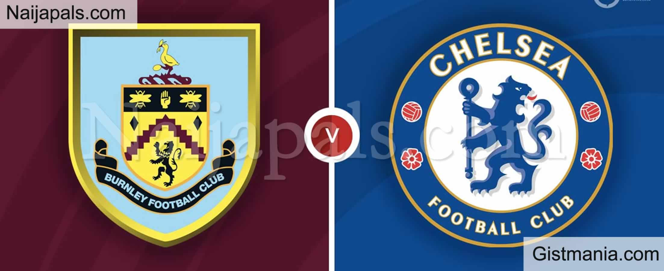 <img alt='.' class='lazyload' data-src='https://img.gistmania.com/emot/soccer.gif' /> <b>Burnley v Chelsea : English Premier League Match, Team News, Goal Scorers and Stats</b>
