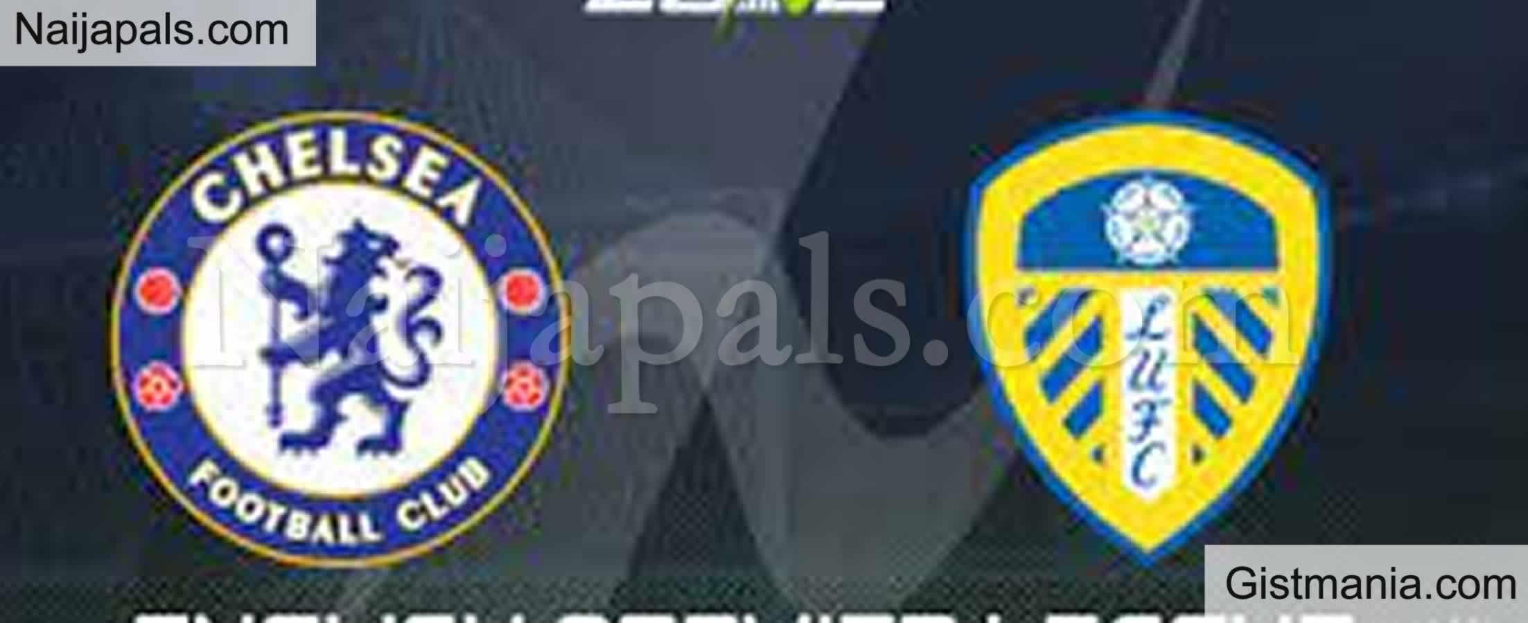 <img alt='.' class='lazyload' data-src='https://img.gistmania.com/emot/soccer.gif' /> <b>Chelsea v Leeds : English Premier League Match, Team News, Goal Scorers and Stats</b>