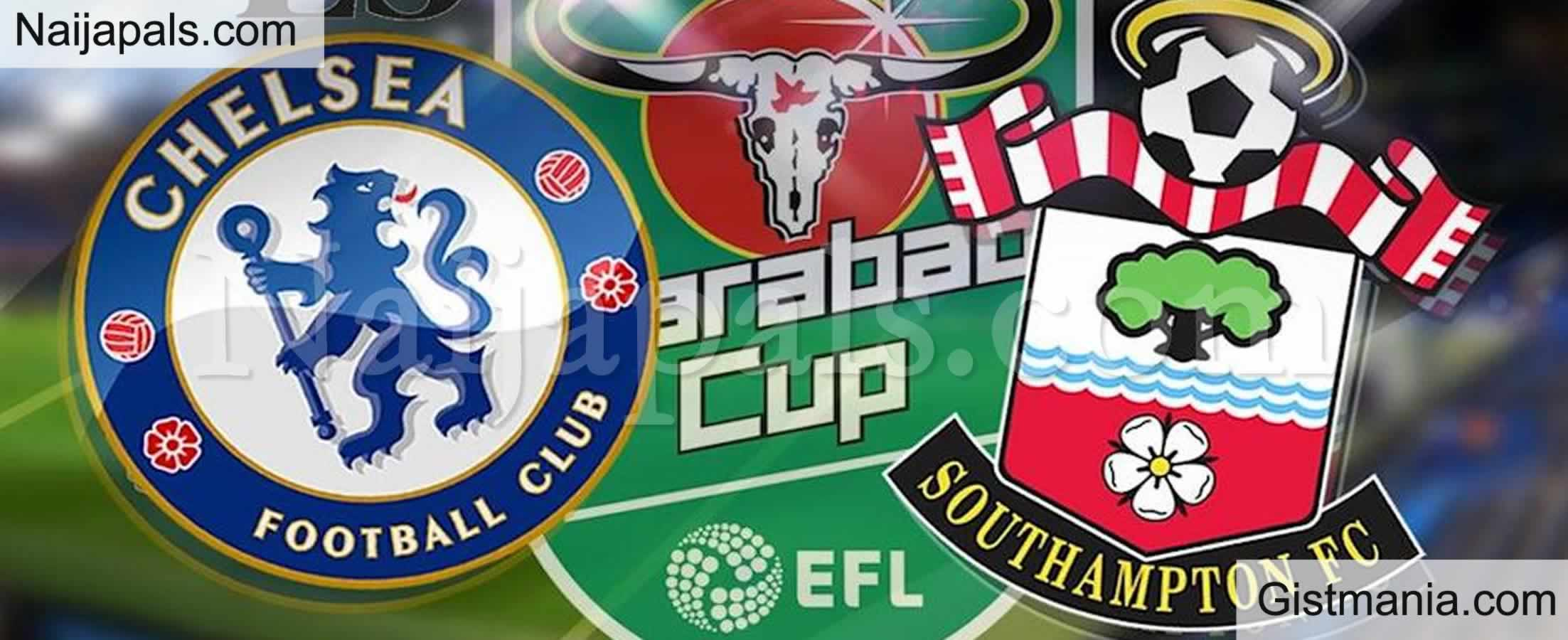<img alt='.' class='lazyload' data-src='https://img.gistmania.com/emot/soccer.gif' /> <b>Chelsea vs Southampton : Carabao League Cup, Team News, Goal Scorers and Stats</b>