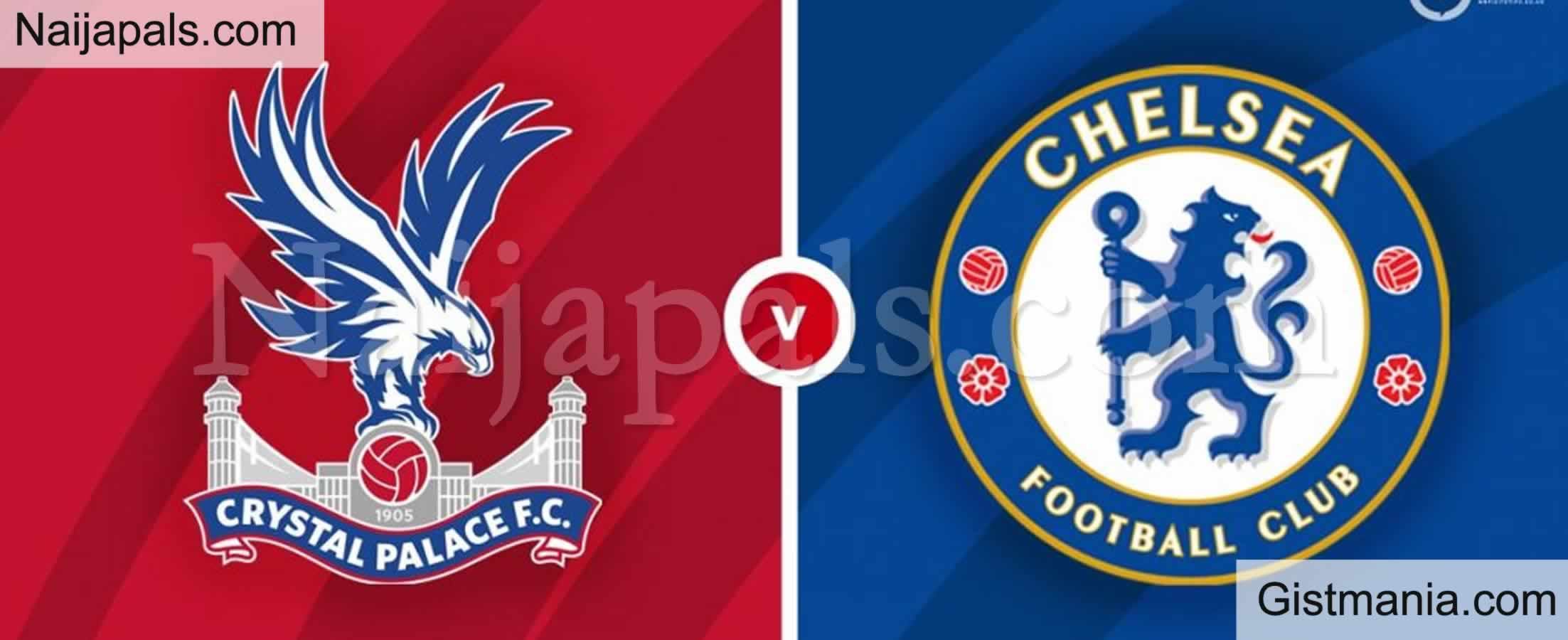 <img alt='.' class='lazyload' data-src='https://img.gistmania.com/emot/soccer.gif' /> <b>Crystal Palace v Chelsea : English Premier League Match, Team News, Goal Scorers and Stats</b>