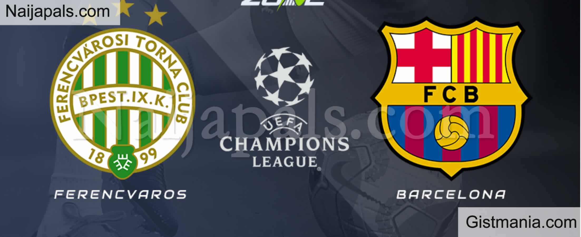 <img alt='.' class='lazyload' data-src='https://img.gistmania.com/emot/soccer.gif' /> <b>Ferencvaros v Barcelona : UEFA Champions League Match, Team News, Goal Scorers and Stats</b>