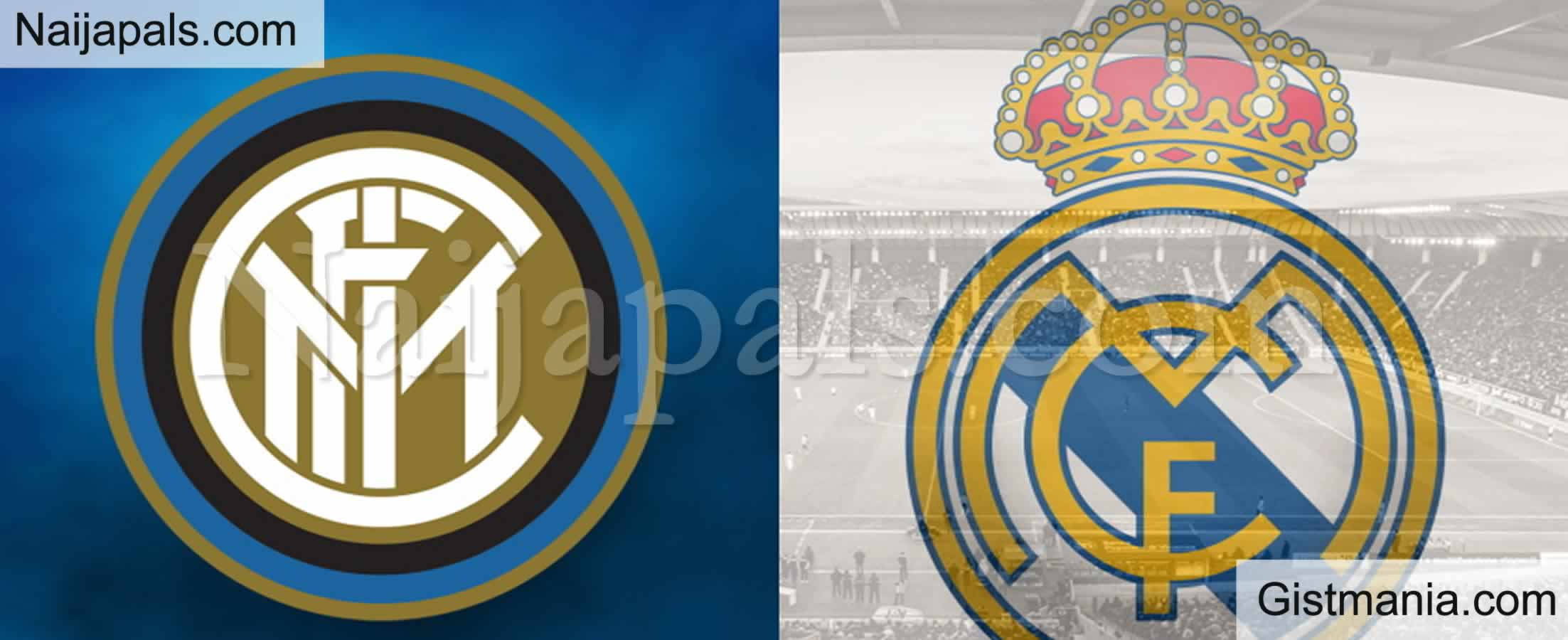 <img alt='.' class='lazyload' data-src='https://img.gistmania.com/emot/soccer.gif' /> <b>Inter Milan v Real Madrid : UEFA Champions League Match, Team News, Goal Scorers and Stats</b>