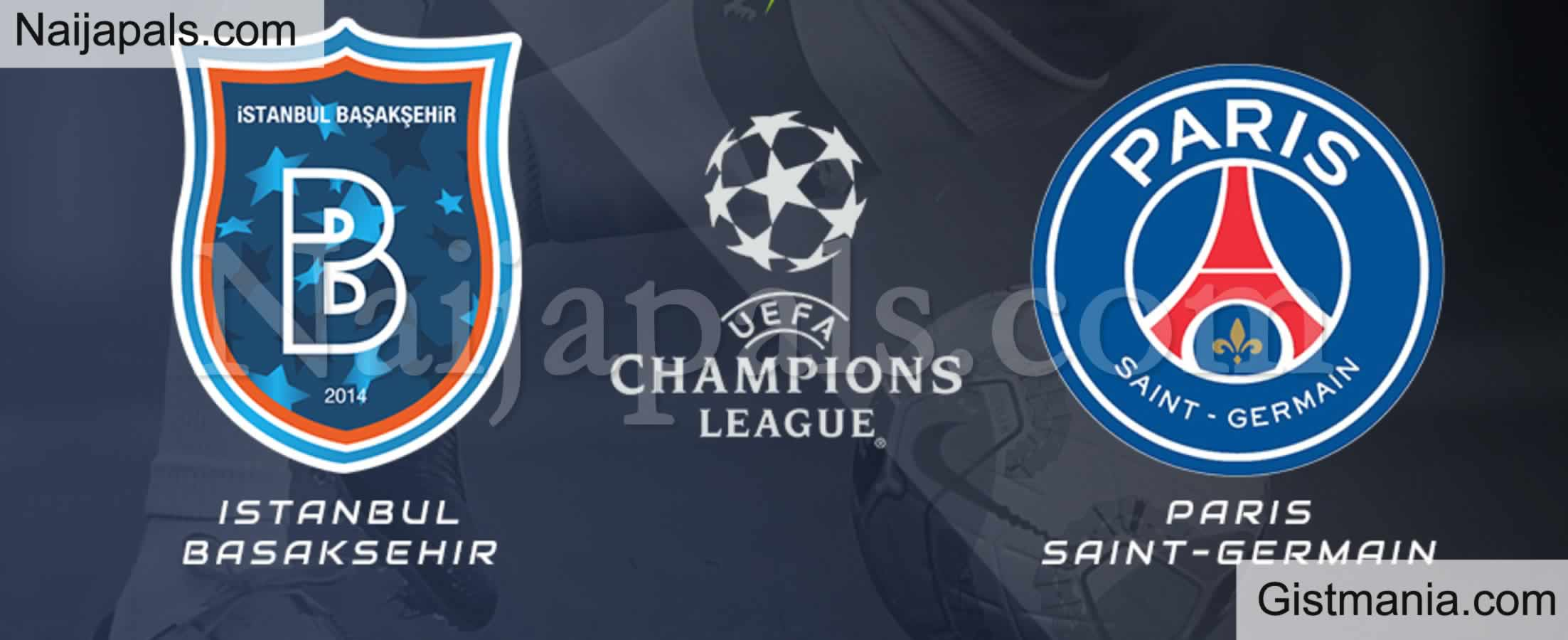 <img alt='.' class='lazyload' data-src='https://img.gistmania.com/emot/soccer.gif' /> <b>Istanbul Basaksehir v PSG : UEFA Champions League Match, Team News, Goal Scorers and Stats</b>