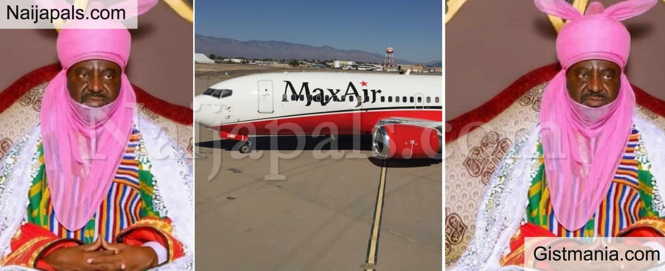 <img alt='.' class='lazyload' data-src='https://img.gistmania.com/emot/comment.gif' /> <b>Emir of Kano Escapes Death With Passengers as Kano-Abuja Max Air Engine Fails</b>