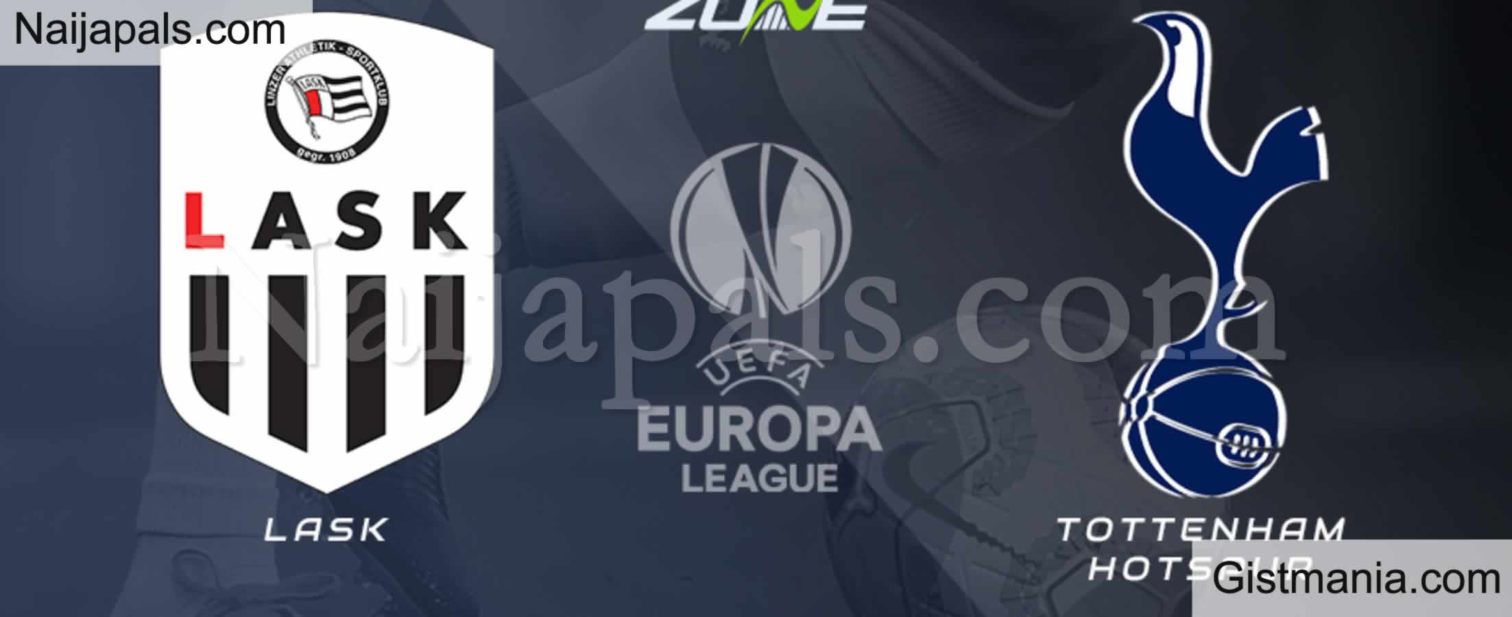 <img alt='.' class='lazyload' data-src='https://img.gistmania.com/emot/soccer.gif' /> <b>LASK v Tottenham : UEFA Europa League Match, Team News, Goal Scorers and Stats</b>