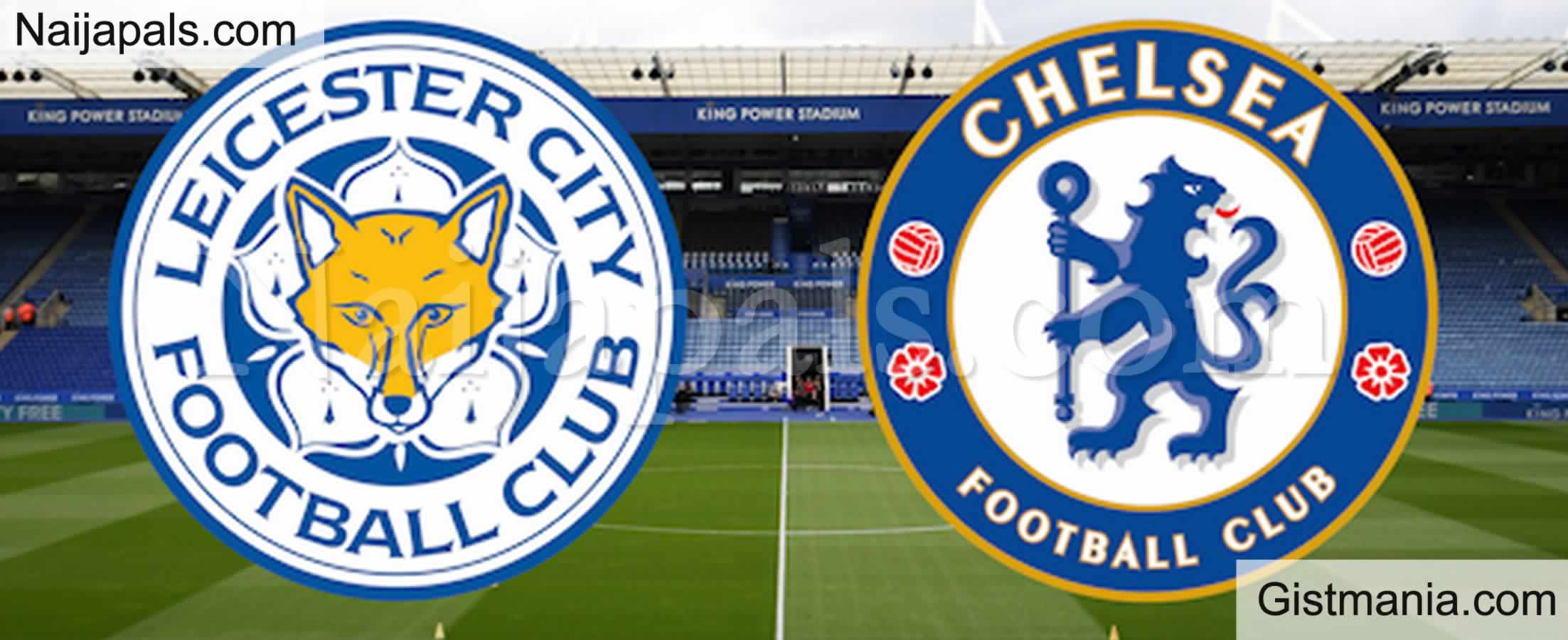 <img alt='.' class='lazyload' data-src='https://img.gistmania.com/emot/soccer.gif' /> <b>Leicester City v Chelsea: English Premier League Match, Team News, Goal Scorers and Stats</b>