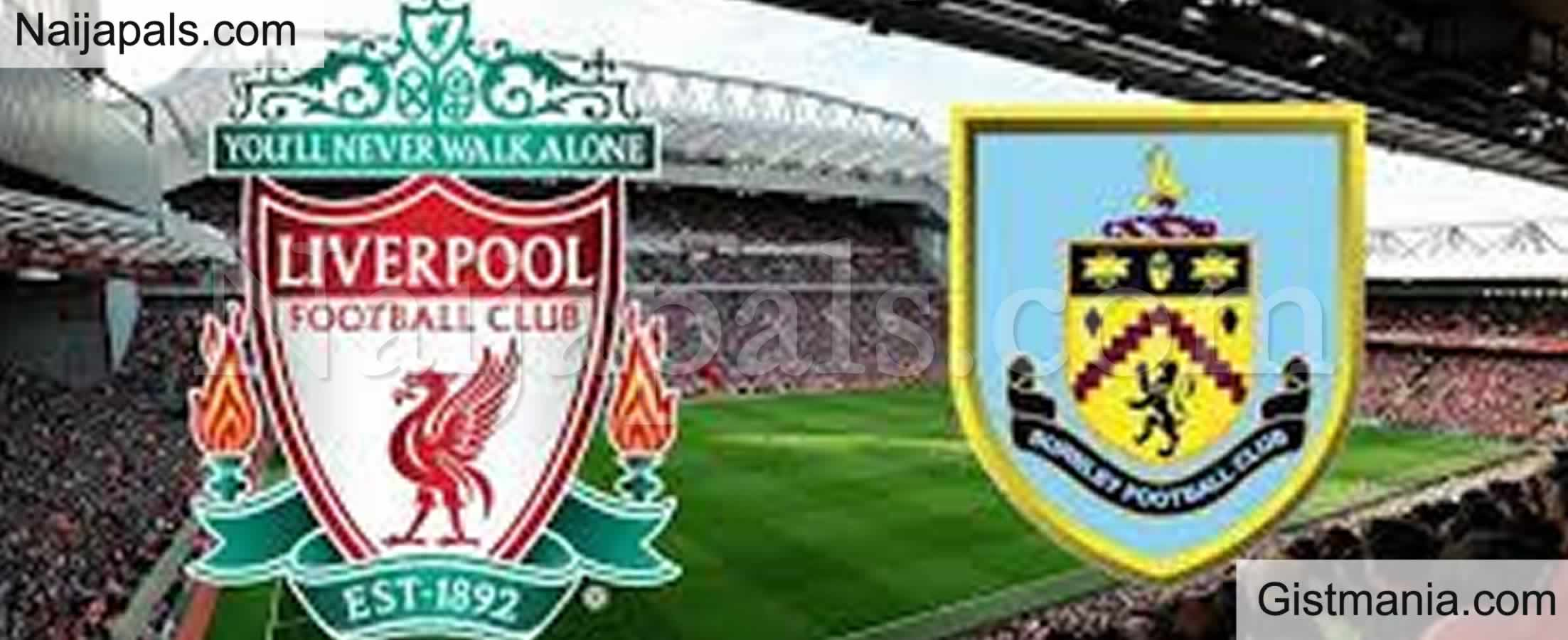 <img alt='.' class='lazyload' data-src='https://img.gistmania.com/emot/soccer.gif' /><b> Liverpool v Burnley : English Premier League Match, Team News, Goal Scorers and Stats</b>