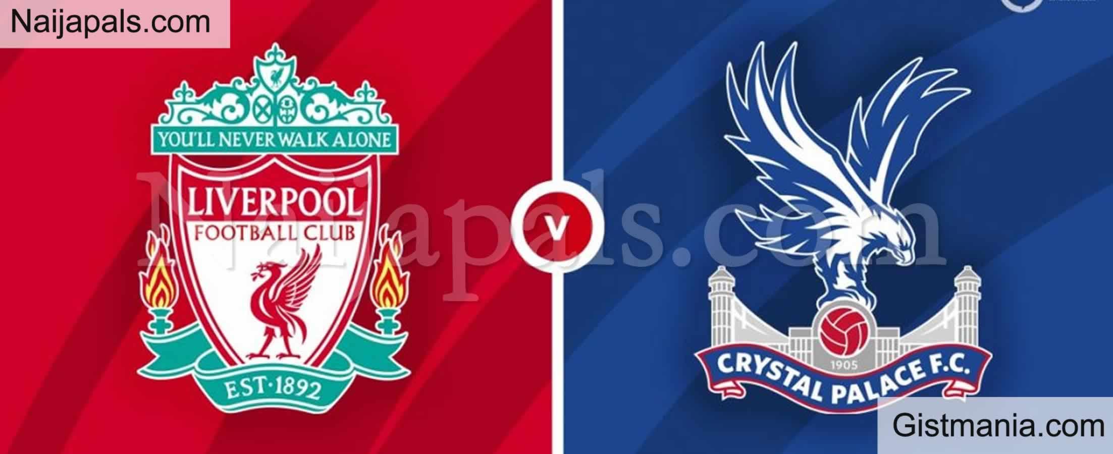 <img alt='.' class='lazyload' data-src='https://img.gistmania.com/emot/soccer.gif' /> <b>Liverpool v Crystal Palace: English Premier League Match, Team News, Goal Scorers and Stats</b>
