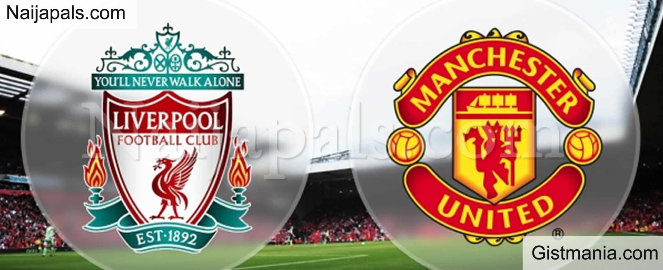 <img alt='.' class='lazyload' data-src='https://img.gistmania.com/emot/soccer.gif' /> <b>Liverpool v Manchester United : English Premier League Match, Team News, Goal Scorers and Stats</b>