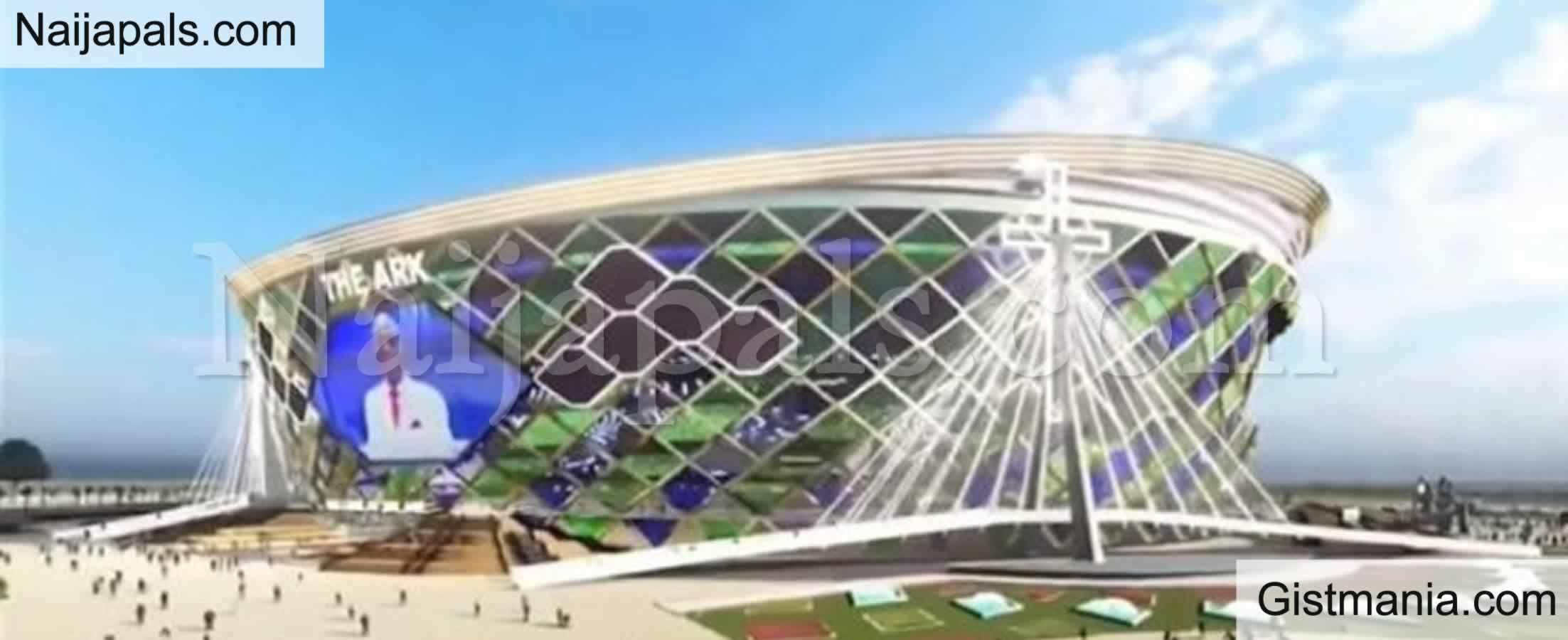 <img alt='.' class='lazyload' data-src='https://img.gistmania.com/emot/shocked.gif' /><b>Living Faith Church To Spend N160 Billion To Build 100,000-Seater Auditorium 'The Ark'</b>