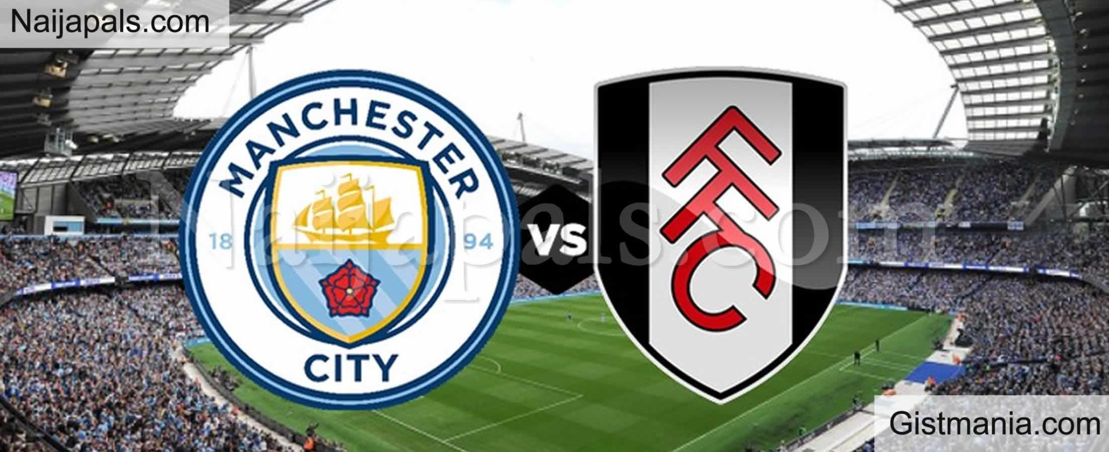 <img alt='.' class='lazyload' data-src='https://img.gistmania.com/emot/soccer.gif' /> <b>Manchester City v Fulham : English Premier League Match, Team News, Goal Scorers and Stats</b>