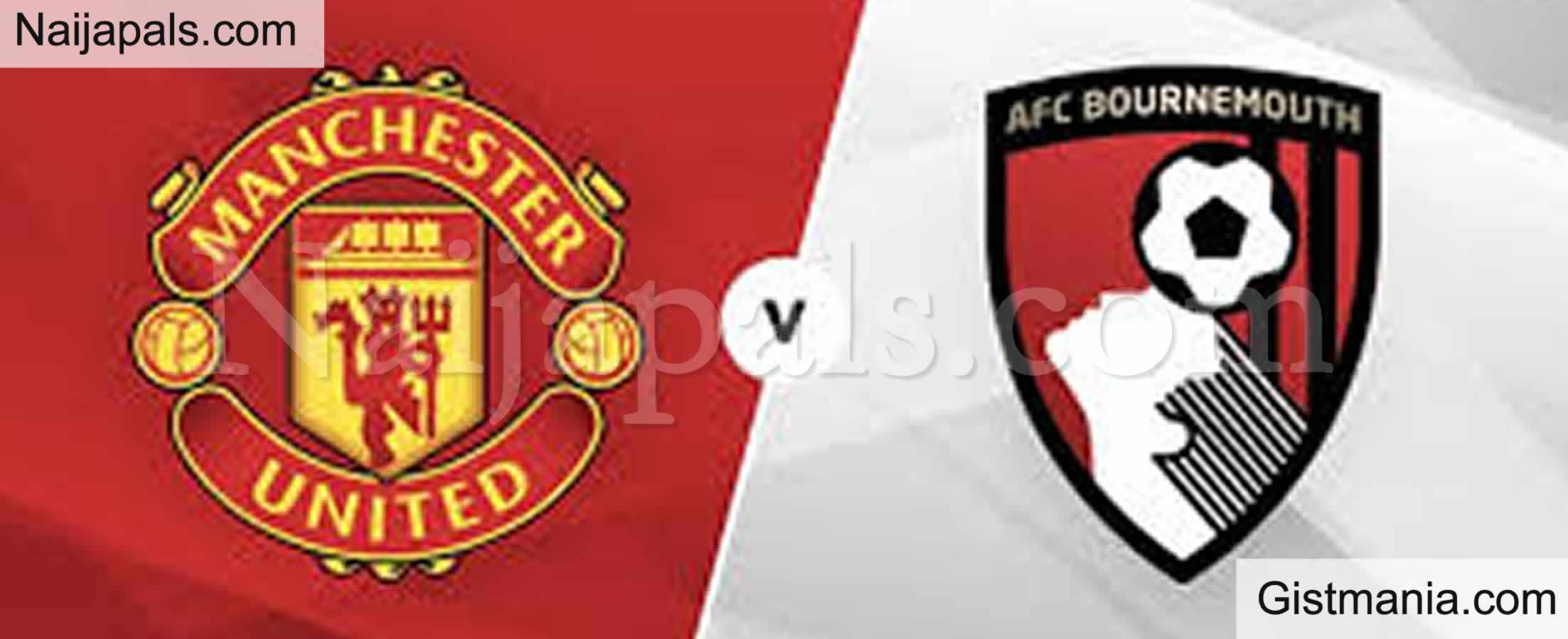 <img alt='.' class='lazyload' data-src='https://img.gistmania.com/emot/soccer.gif' /> <b>Manchester Utd v Bournemouth : English Premier League Match, Team News, Goal Scorers and Stats</b>