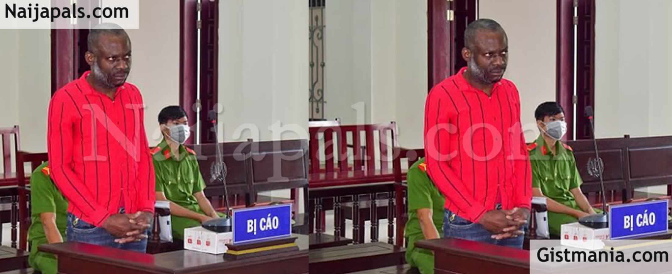 <img alt='.' class='lazyload' data-src='https://img.gistmania.com/emot/news.gif' /> <b>Nigerian Drug Baron, Ekwegbalu James Nzube Sentenced To Death In Vietnam For Smuggling Drugs</b>