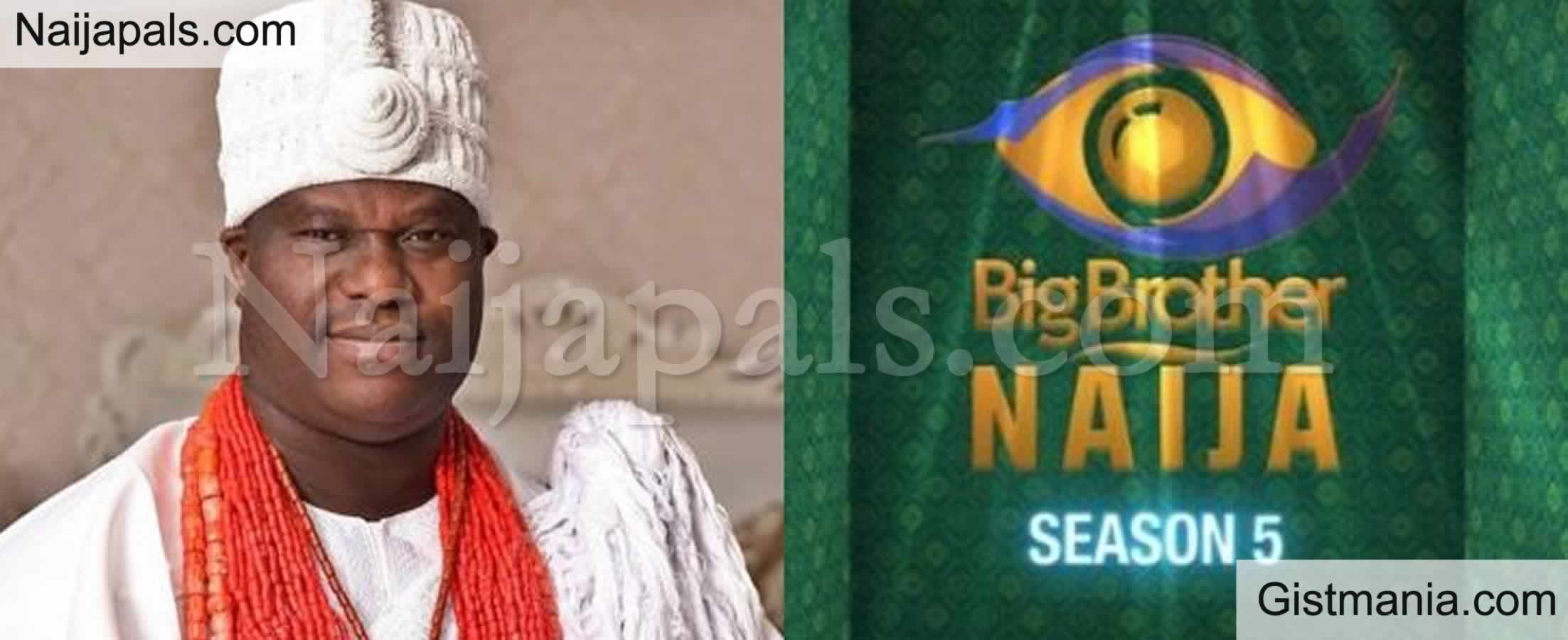 <img alt='.' class='lazyload' data-src='https://img.gistmania.com/emot/comment.gif' /> <b>Ooni Of Ife Wants BBNaija Scrapped Says It Misrepresents Nigerian Youths</b>