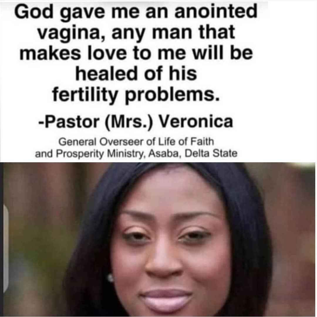 Delta State Female Pastor, Veronica Claims Her Anointed Vag!nal ...