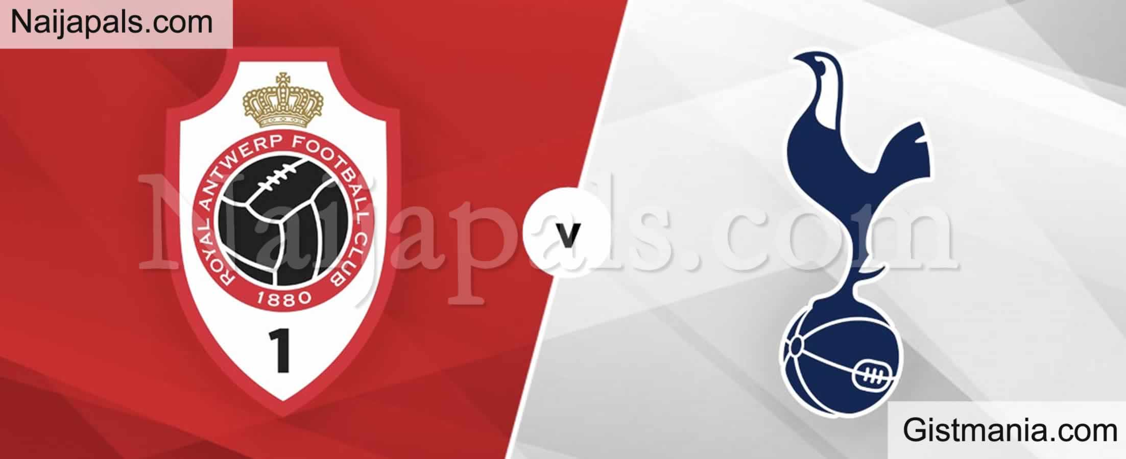 <img alt='.' class='lazyload' data-src='https://img.gistmania.com/emot/soccer.gif' /> <b>Royal Antwerp v Tottenham : UEFA Europa League Match, Team News, Goal Scorers and Stats</b>