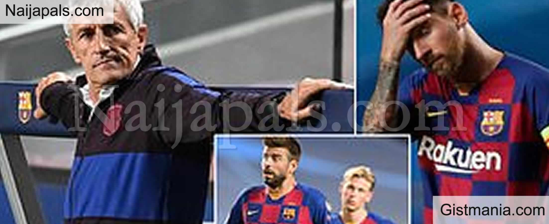 <img alt='.' class='lazyload' data-src='https://img.gistmania.com/emot/soccer.gif' /> <b>Barcelona Coach Quique Setien Sacked After Humiliating 8-2 Loss Against Bayern Munich</b>