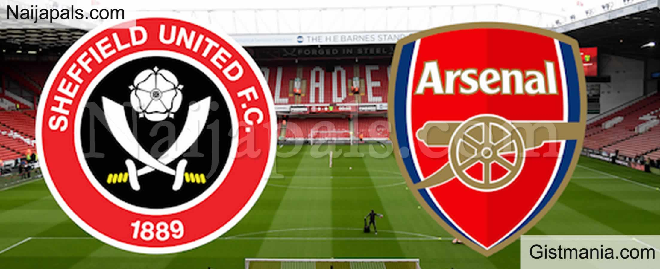 <img alt='.' class='lazyload' data-src='https://img.gistmania.com/emot/soccer.gif' /> <b>Sheffield United v Arsenal : English Premier League Match, Team News, Goal Scorers and Stats</b>