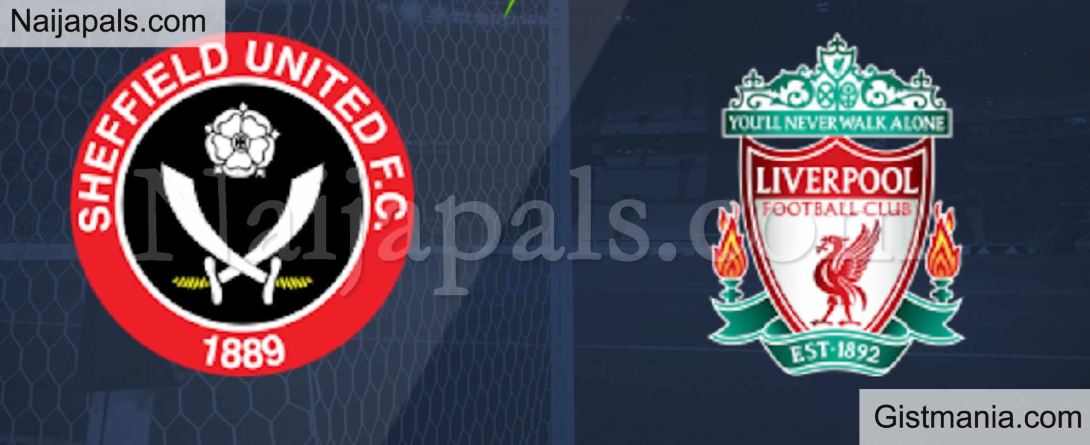 <img alt='.' class='lazyload' data-src='https://img.gistmania.com/emot/soccer.gif' /> <b>Sheffield United v Liverpool: English Premier League Match, Team News, Goal Scorers and Stats</b>