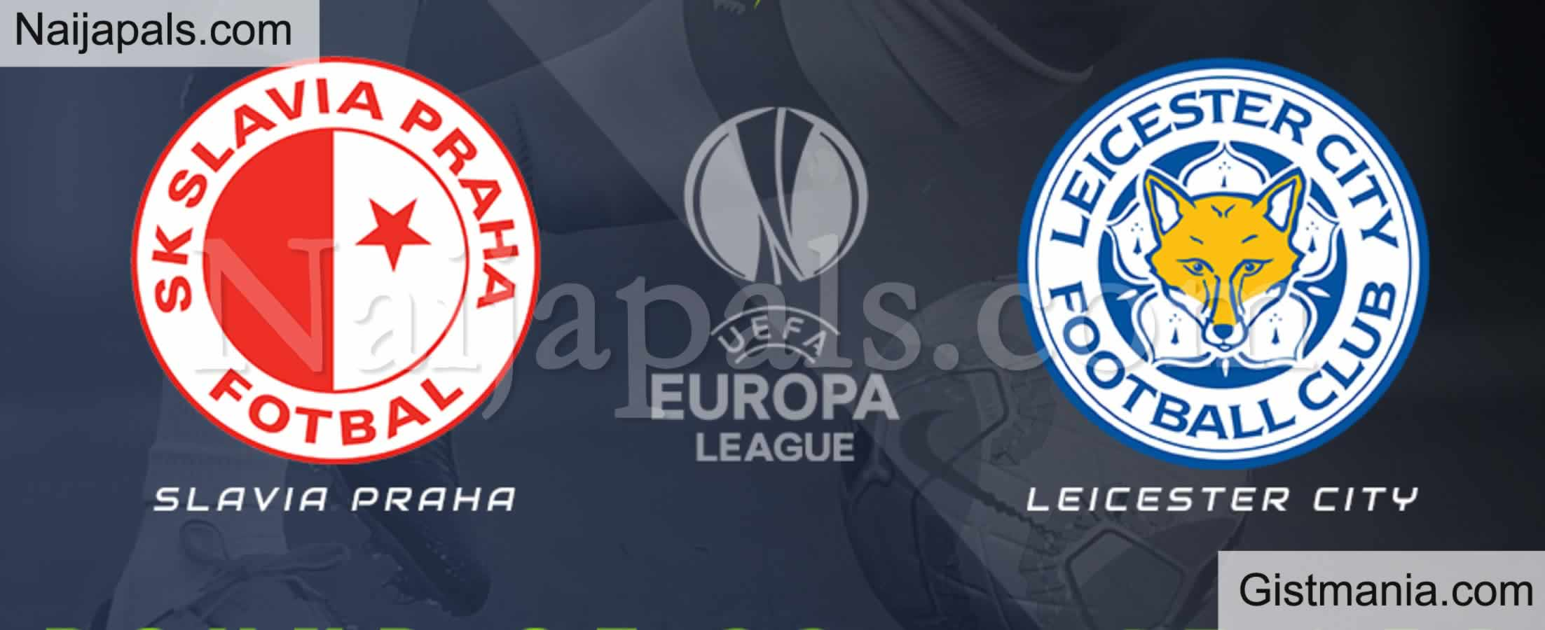<img alt='.' class='lazyload' data-src='https://img.gistmania.com/emot/soccer.gif' /> <b>Leicester City v Slavia Prague : UEFA Europa League Match, Team News, Goal Scorers and Stats</b>