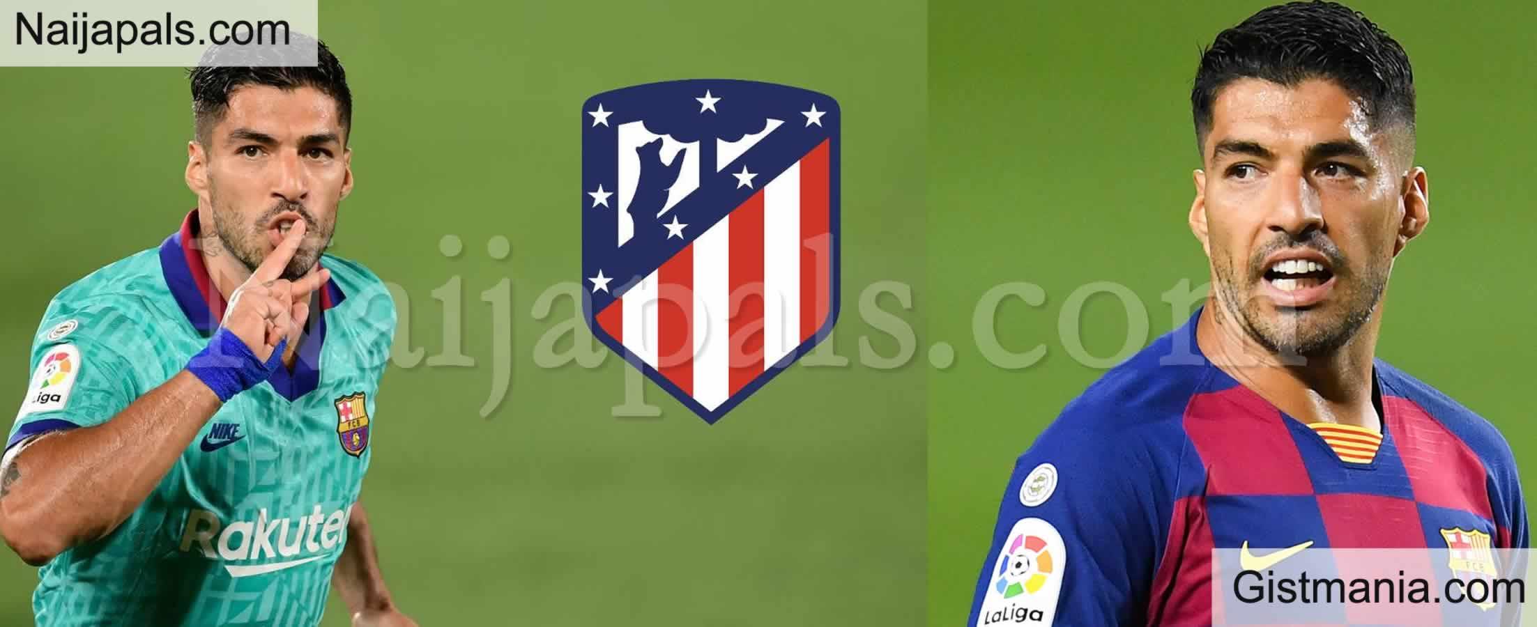 <img alt='.' class='lazyload' data-src='https://img.gistmania.com/emot/soccer.gif' /> <b>Barcelona's New Season Bleak As Star Player, Luiz Suarez Dumps Club For Atletico Madrid</b>