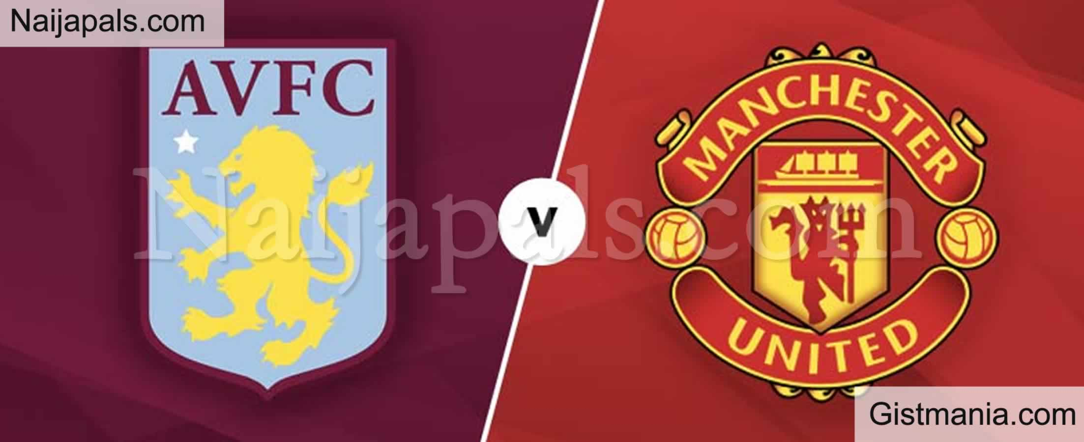 <img alt='.' class='lazyload' data-src='https://img.gistmania.com/emot/soccer.gif' /> <b>Aston Villa v Manchester Utd : English Premier League Match, Team News, Goal Scorers and Stats</b>